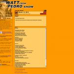"""The Watt From Pedro Show"""