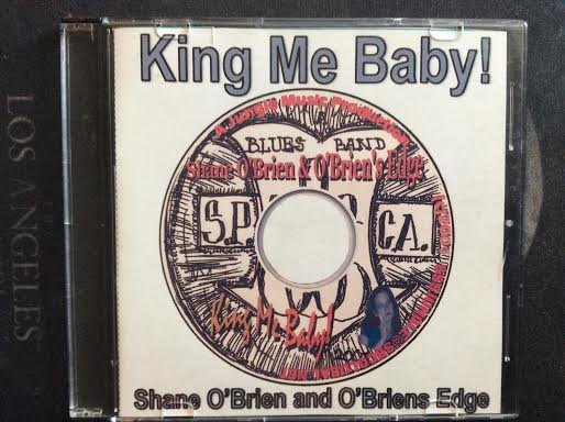 CD King Me Baby @2001 Shane O'Brien and O'Briens Edge